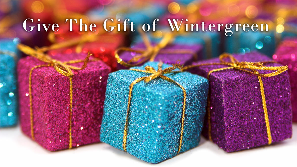 give the gift of wintergreen